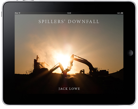 Spillers' Downfall: The Demolition of Spillers Mill by Jack Lowe (eBook Version)